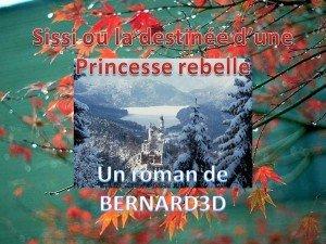 Sissi ou la destinée d'une princesse rebelle